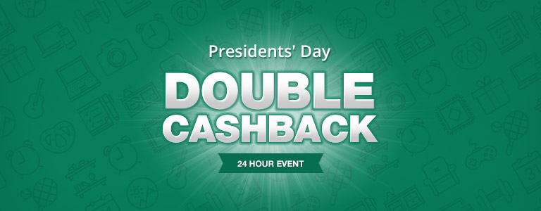 Presidents' Day Double Cash Back