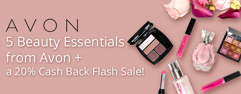 Beauty Must-Haves from Avon + a 20% Cash Back Flash Sale!