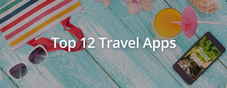 Top 12 Travel Apps